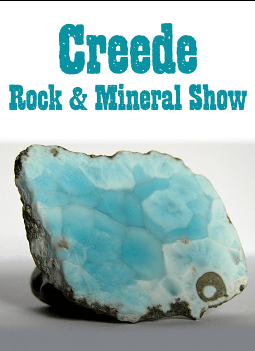 Wanted Rock Hounds: Creede Rock & Mineral Show First Weekend in August